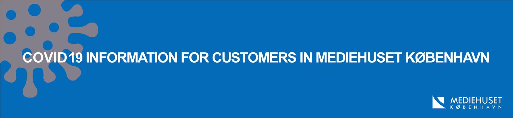 Covid 19 Information for customers of Mediehuset København
